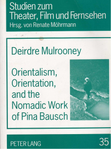 Orientalism, Orientation, and the Nomadic Work of Pina Bausch, 2002